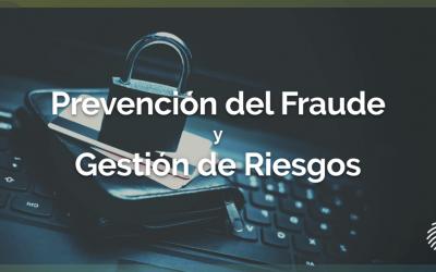 Prevención del fraude y gestión de riesgos: innovación tecnológica como mejor aliado
