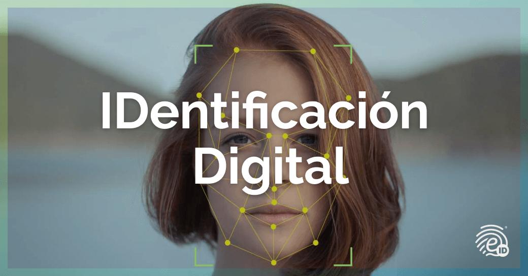 La IDentificación Digital en 2021: Funcionamiento, soluciones y características