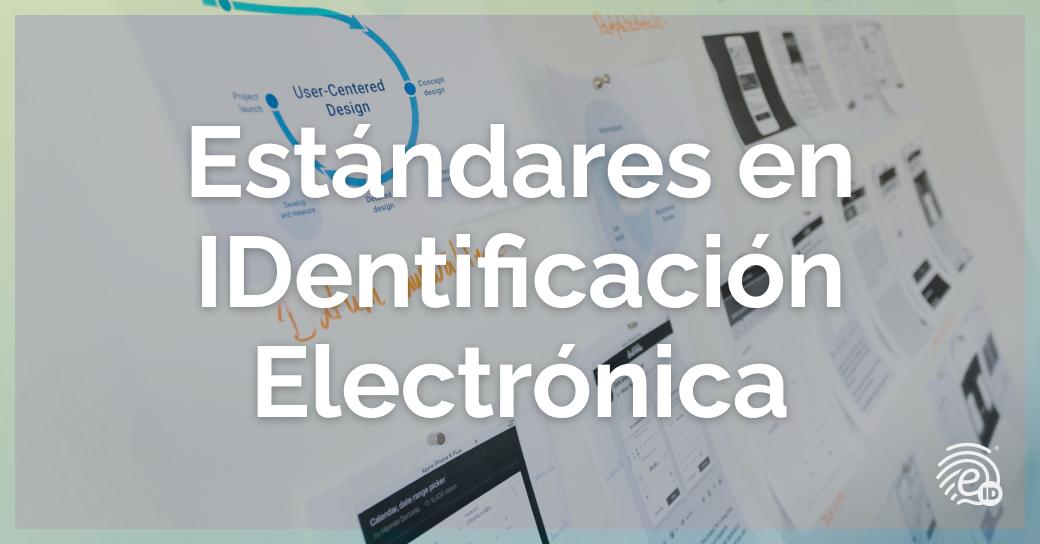 Los estándares en la IDentificación Electrónica: Verificación y sistemas
